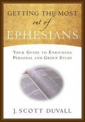 Getting the Most Out of Ephesians av J Scott Duvall (Heftet)