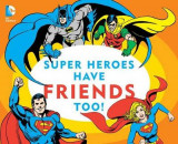 Omslag - Super Heroes Have Friends Too!