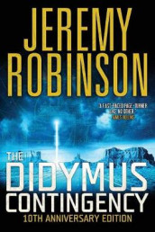 The Didymus Contingency - Tenth Anniversary Edition av Jeremy Robinson (Heftet)