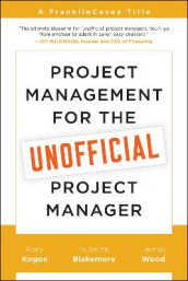 Project Management for the Unofficial Project Manager av Suzette Blakemore, Kory Kogon og James Wood (Heftet)