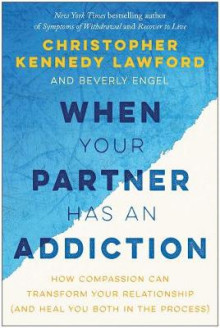 When Your Partner Has an Addiction av Christopher Kennedy Lawford og Beverly Engel (Heftet)