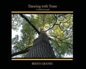 Dancing with Trees av Benny Graves (Innbundet)