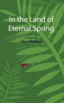 In the Land of Eternal Spring av Alan Howard (Heftet)