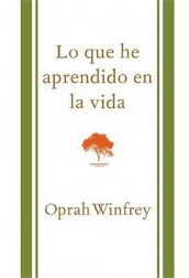 Lo Que He Aprendido En La Vida / What I Know for Sure av Oprah Winfrey (Innbundet)