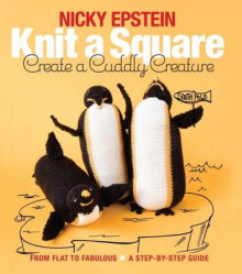 Knit a Square, Create a Cuddly Creature av Nicky Epstein (Heftet)