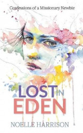 Lost in Eden av Noelle Harrison (Heftet)