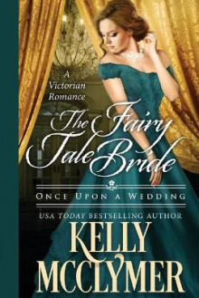 The Fairy Tale Bride av Kelly McClymer (Heftet)