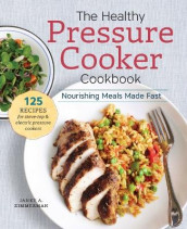The Healthy Pressure Cooker Cookbook av Janet A Zimmerman (Heftet)