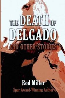 The Death of Delgado and Other Stories av Rod Miller (Heftet)