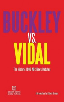 Buckley vs. Vidal av William F Buckley og Gore Vidal (Heftet)