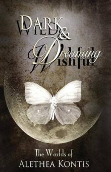 Wild and Wishful, Dark and Dreaming av Alethea Kontis (Heftet)