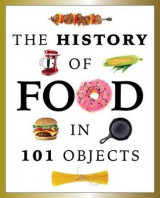 Omslag - The History of Food in 101 Objects