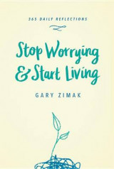 Omslag - Stop Worrying and Start Living
