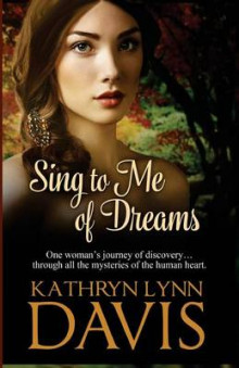 Sing to Me of Dreams av Kathryn Lynn Davis (Heftet)