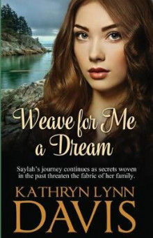 Weave for Me a Dream av Kathryn Lynn Davis (Heftet)