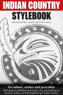 Indian Country Stylebook (2016) av Richard Walker, Jackie Jacobs og Gabriel Galanda (Heftet)
