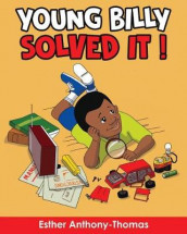 Young Billy Solved It! av Esther Anthony-Thomas (Heftet)