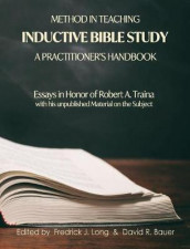 Method in Teaching Inductive Bible Study-A Practitioner's Handbook av David R Bauer og Fredrick J Long (Innbundet)