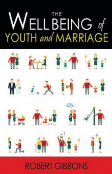 The Wellbeing of Youth and Marriage av Robert Gibbons (Heftet)