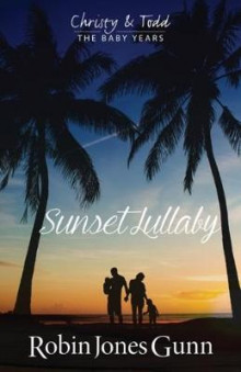 Sunset Lullaby, Christy & Todd the Baby Years Book 3 av Robin Jones Gunn (Heftet)
