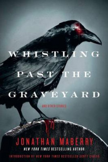 Whistling Past the Graveyard av Jonathan Maberry (Heftet)