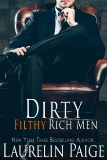 Dirty Filthy Rich Men av Laurelin Paige (Heftet)