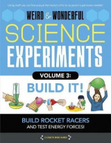 Omslag - Weird & Wonderful Science Experiments Volume 3: Build It