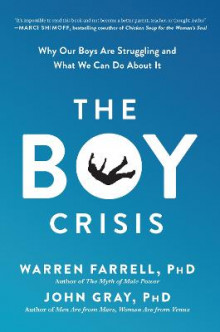 The Boy Crisis av Warren Farrell og John Gray (Innbundet)