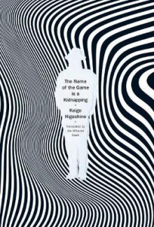 The Name Of The Game Is A Kidnapping av Keigo Higashino (Innbundet)