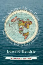The Greatest Lie on Earth (Expanded Edition) av Edward Hendrie (Heftet)
