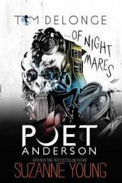 Poet Anderson ... Of Nightmares av Tom DeLonge og Suzanne Young (Innbundet)