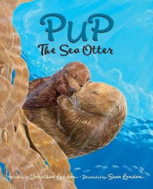 Pup the Sea Otter av Jonathan London (Innbundet)