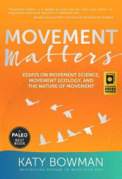Movement Matters av Katy Bowman (Heftet)