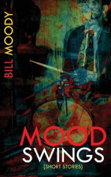 Mood Swings av Bill Moody (Heftet)