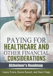 Paying for Healthcare and Other Financial Considerations av Laura Town, Karen Kassel og Sam Clapp (Heftet)