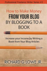 Omslag - How to Make Money from Your Blog by Blogging to a Book