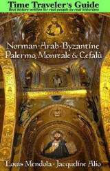 Omslag - The Time Traveler's Guide to Norman-Arab-Byzantine Palermo, Monreale and Cefalu