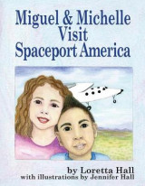 Omslag - Miguel and Michelle Visit Spaceport America