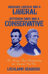 Omslag - Abraham Lincoln Was a Liberal, Jefferson Davis Was a Conservative