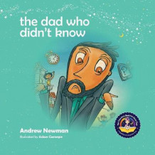 The Dad Who Didn't Know av Andrew Newman (Heftet)
