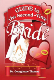 Guide to the Second-Time Bride av Georgianne Thomas (Heftet)