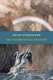 The Insubstantial Pageant av Brian Stableford (Heftet)