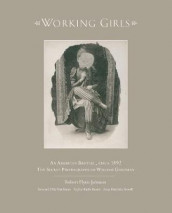 Working Girls av Robert F. Johnson (Innbundet)