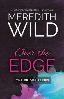 Over the Edge av Meredith Wild (Heftet)