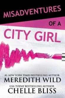 Misadventures of a City Girl av Meredith Wild (Heftet)