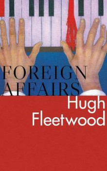 Foreign Affairs av Hugh Fleetwood (Heftet)