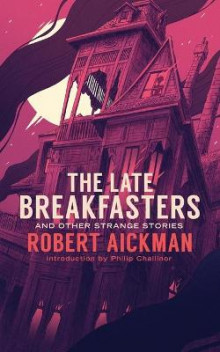 The Late Breakfasters and Other Strange Stories (Valancourt 20th Century Classics) av Robert Aickman (Heftet)