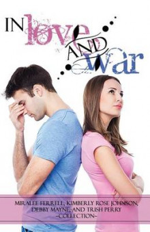 In Love and War av Miralee Ferrell, Kimberly Rose Johnson og Debby Mayne (Heftet)