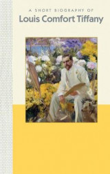 Omslag - A Short Biography of Louis Comfort Tiffany