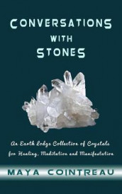Conversations with Stones - An Earth Lodge Collection of Crystals for Healing, Meditation and Manifestation av Maya Cointreau (Innbundet)